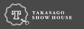 TAKASAGO SHOW HOUSE